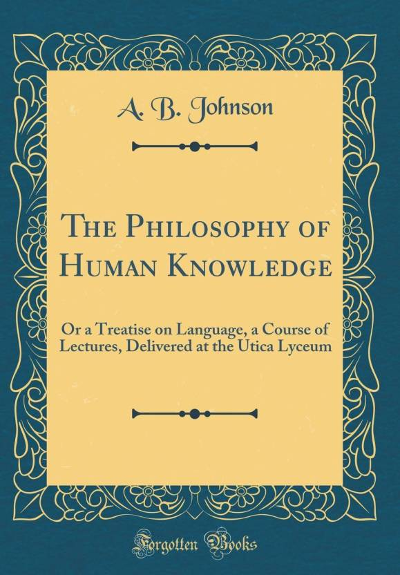 The Philosophy of Human Knowledge: Buy The Philosophy of