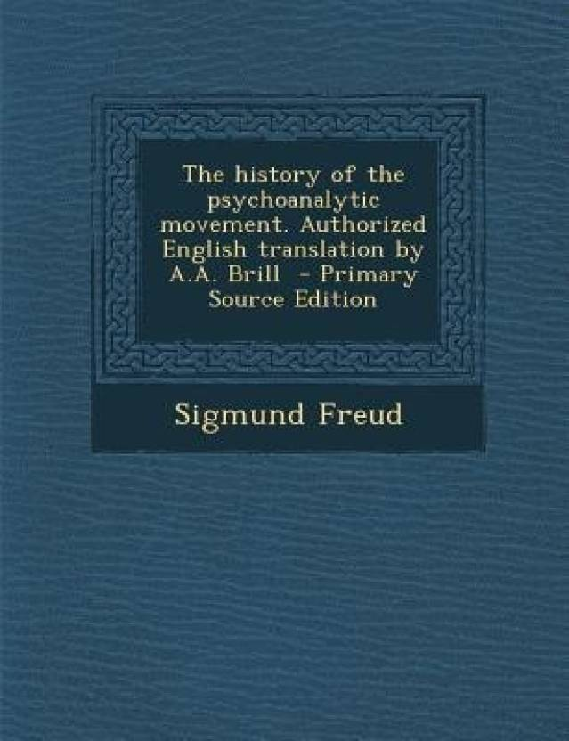 The History of the Psychoanalytic Movement  Authorized