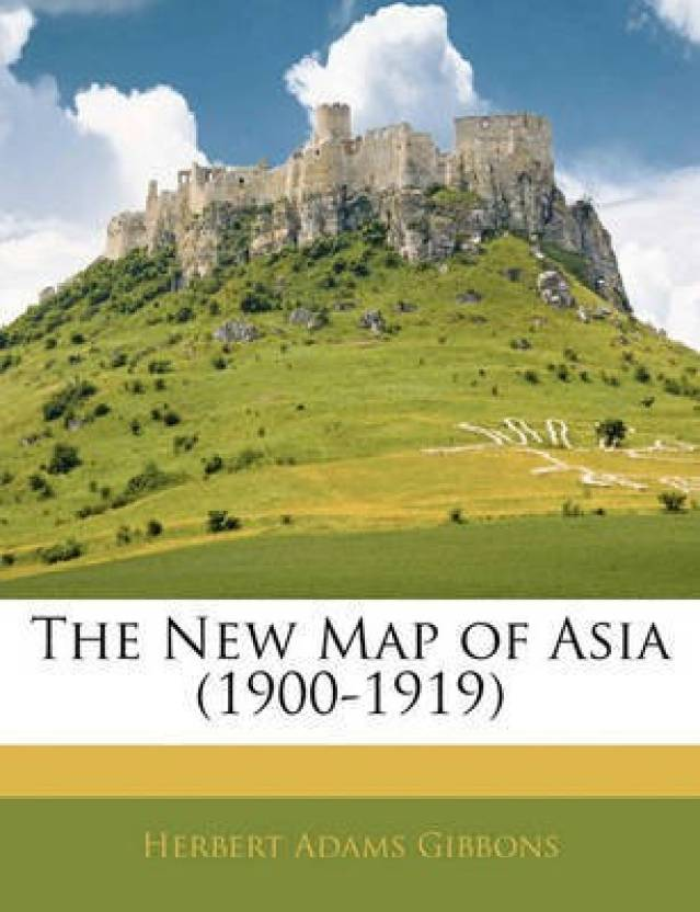 The New Map Of Asia 1900 1919 Buy The New Map Of Asia 1900 1919