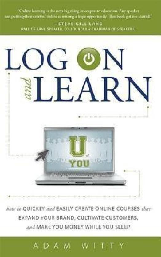 Log on and Learn: Buy Log on and Learn by Witty Adam at Low Price in