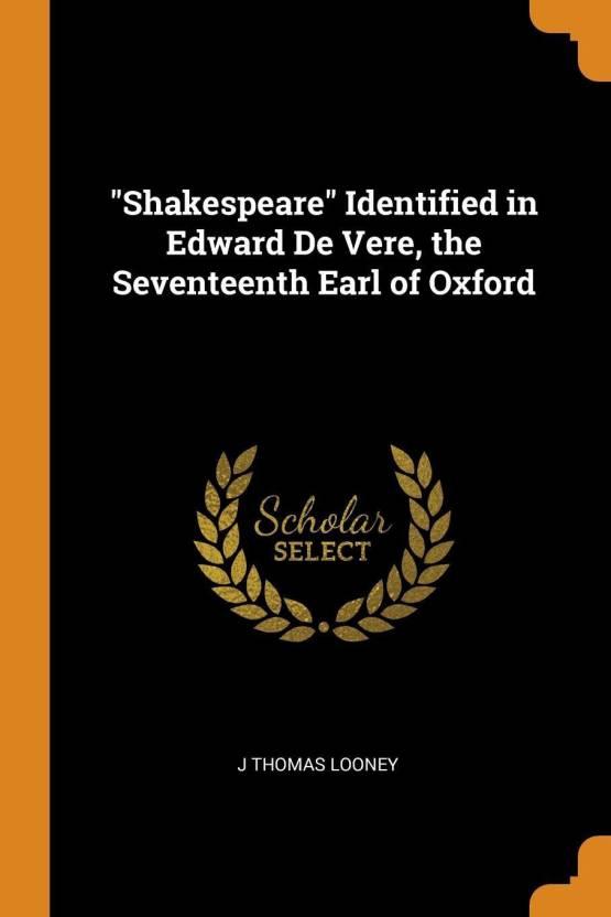 Shakespeare Identified in Edward de Vere, the Seventeenth