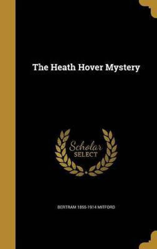 The Heath Hover Mystery: Buy The Heath Hover Mystery by