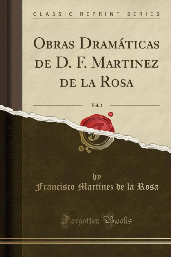 798e2a6bdc Obras Dramáticas de D. F. Martinez de la Rosa, Vol. 1 (Classic ...