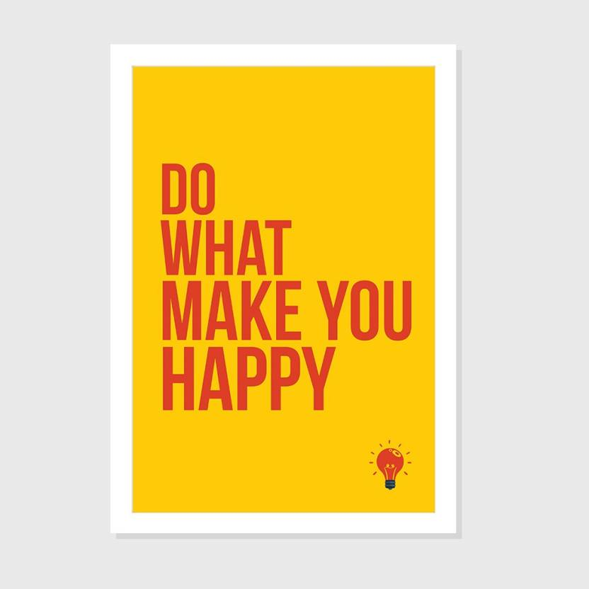 Do What Make You Happy - White Framed Wall Hanging