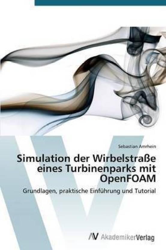 Simulation Der Wirbelstrasse Eines Turbinenparks Mit Openfoam: Buy