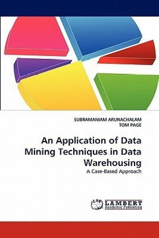An Application of Data Mining Techniques in Data Warehousing