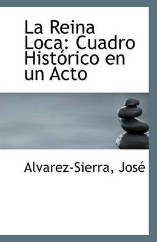 La Reina Loca: Buy La Reina Loca by Jose Alvarez-Sierra at