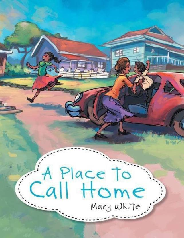 A Place To Call Home Buy A Place To Call Home By White Mary At Low