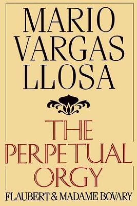 Perpetual Orgy Buy Perpetual Orgy By Vargas Llosa Mario At Low