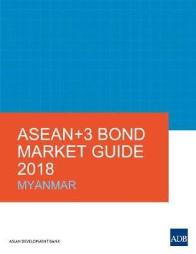 ASEAN+3 Bond Market Guide 2018: Myanmar: Buy ASEAN+3 Bond Market