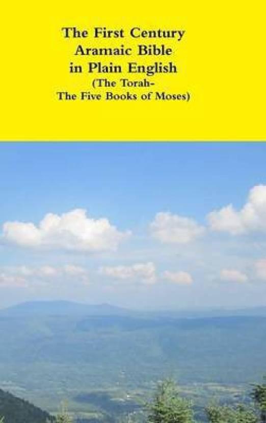 The First Century Aramaic Bible in Plain English (the Torah-the Five
