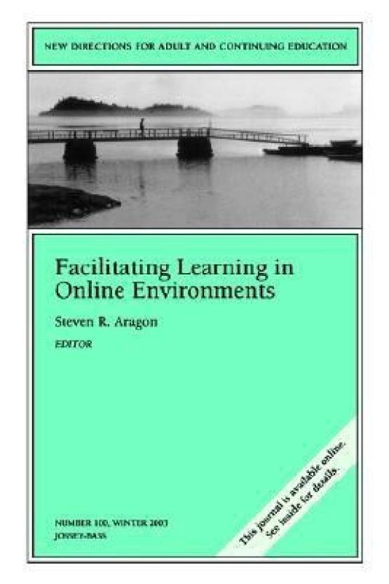 Facilitating Learning in Online Environments: Buy ...