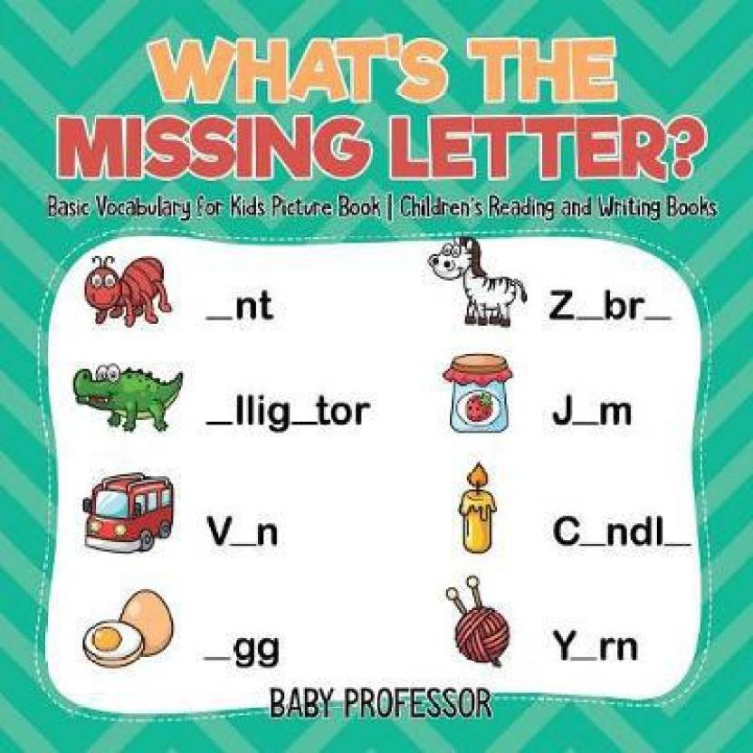 What's the Missing Letter? Basic Vocabulary for Kids Picture Book