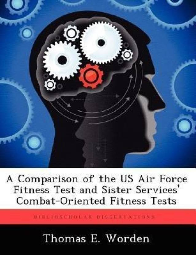 A Comparison of the US Air Force Fitness Test and Sister Services