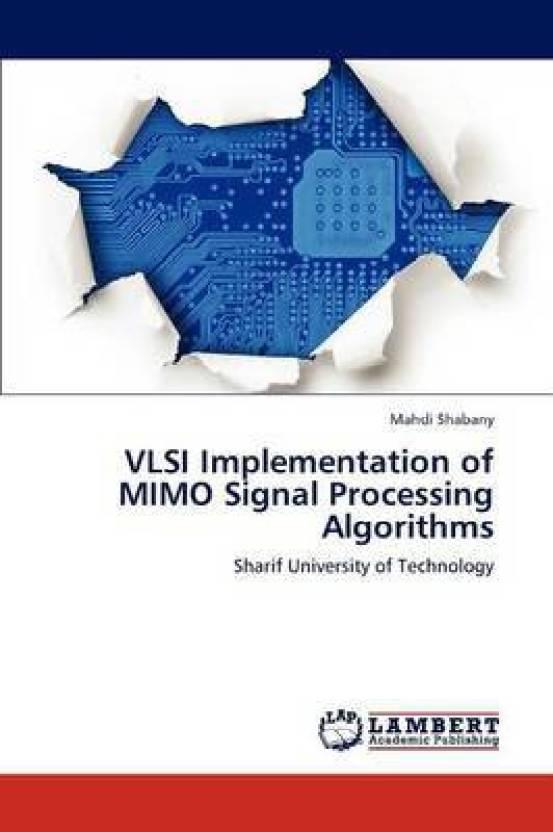 VLSI Implementation of Mimo Signal Processing Algorithms: Buy VLSI