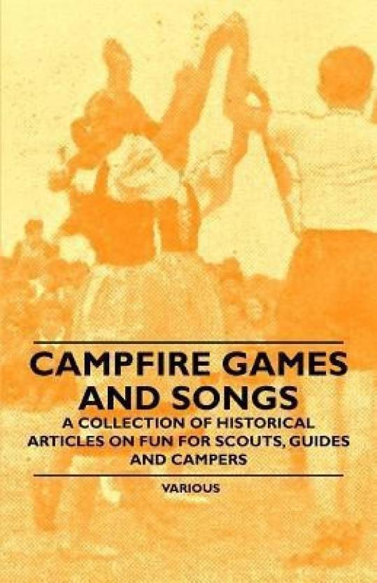 Campfire Games And Songs A Collection Of Historical Articles On