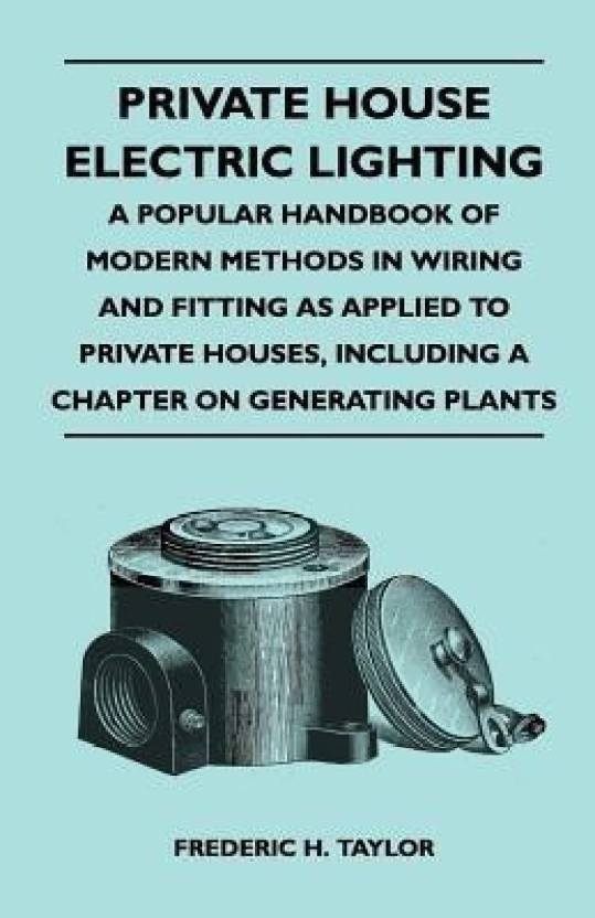 Phenomenal Private House Electric Lighting A Popular Handbook Of Modern Wiring Cloud Hisonuggs Outletorg