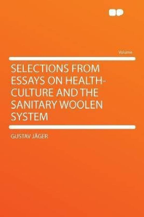 selections from essays on healthculture and the sanitary woolen  selections from essays on healthculture and the sanitary woolen system  english paperback jager gustav