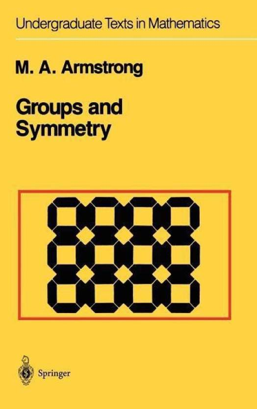 Groups And Symmetry 1st Edition By Armstrong  Buy
