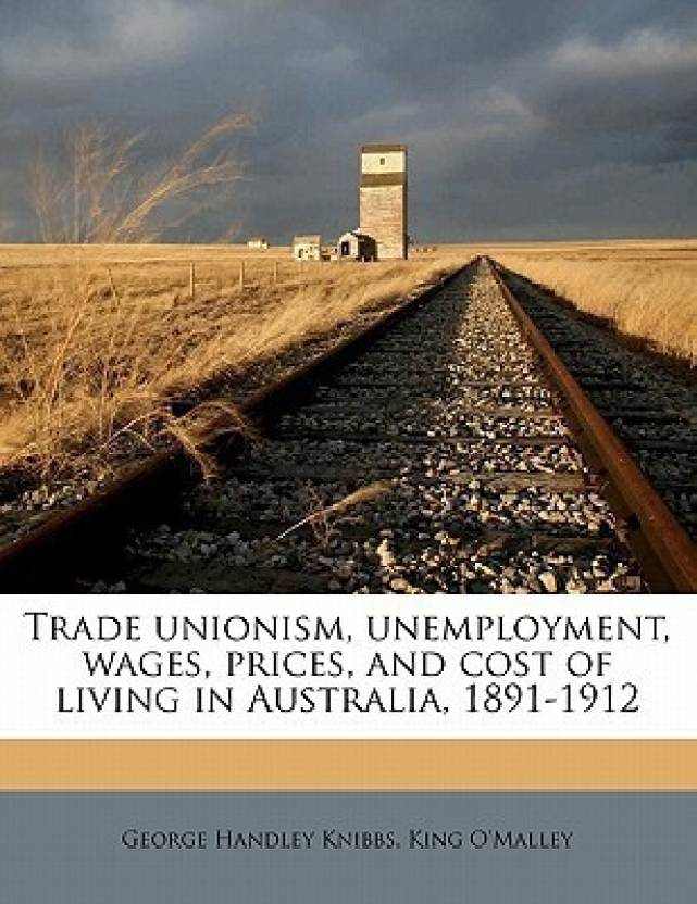 Trade Unionism, Unemployment, Wages, Prices, and Cost of