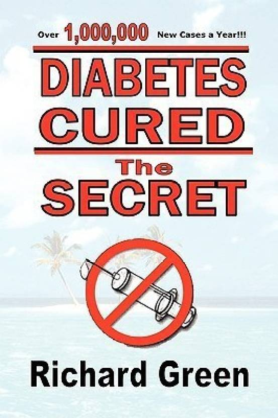 Diabetes Cured: Buy Diabetes Cured by Green Richard at Low