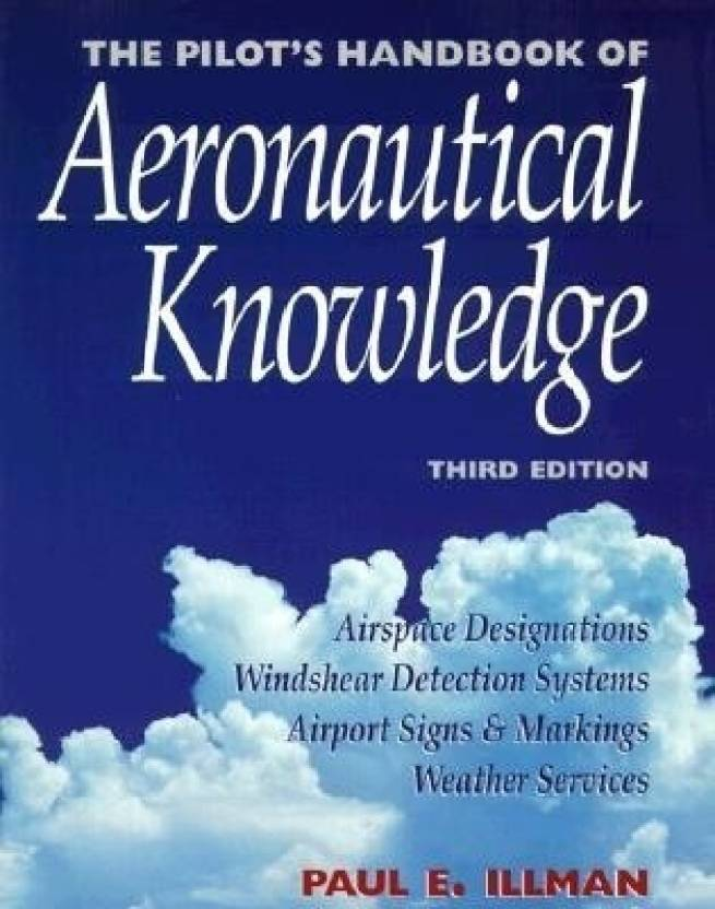 THE PILOTS HANDBOOK OF AERONAUTICAL KNOWLEDGE