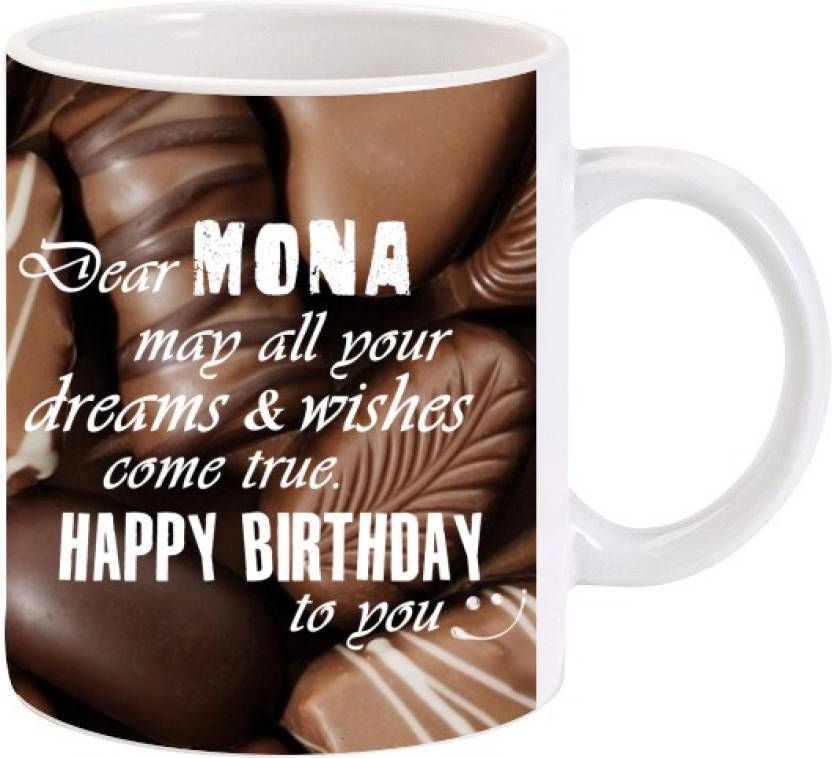 happy birthday mona Lolprint Happy Birthday Mona Ceramic Mug Price in India   Buy  happy birthday mona