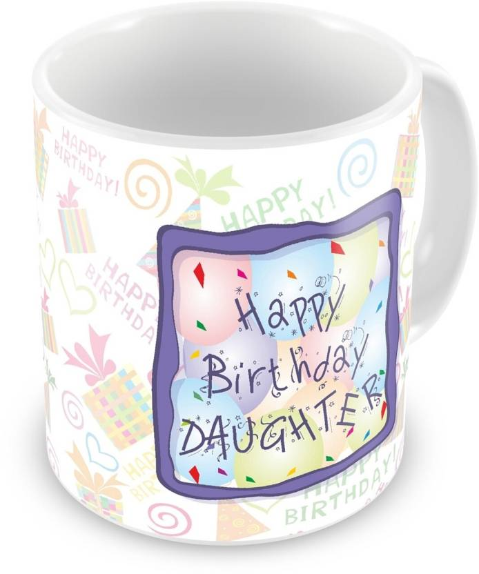 Everyday Gifts Happy Birthday Gift For Daughter Ceramic Mug 400 Ml