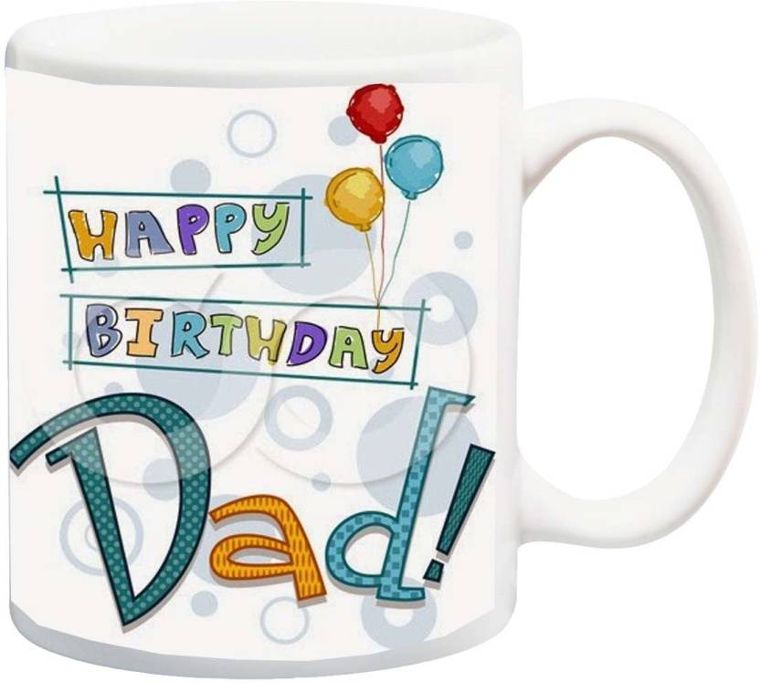 MEYOU Gift For Father Daddy Pop PapaHappy Birthday Dad With Balloon Printed Ceramic Mug 325 Ml