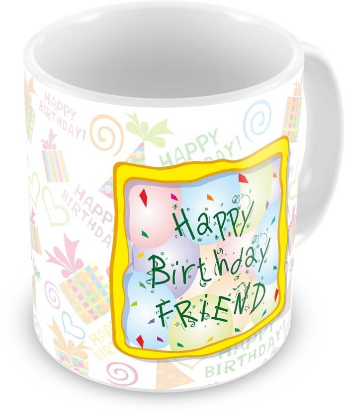 Everyday Gifts Happy Birthday Gift For Friend Ceramic Mug 400 Ml