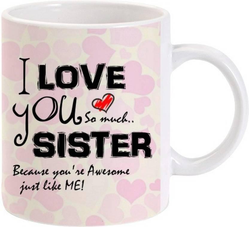 Lolprint I Love You Sister Ceramic Mug Price In India Buy Lolprint