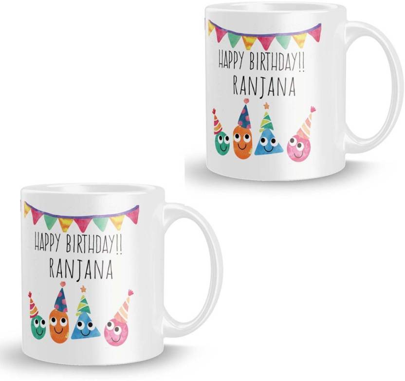 8a6b48f5543 posterchacha Ranjana Personalised Custom Name Happy Birthday Gift Tea And  Coffee For Gift Use Ceramic Mug (350 ml, Pack of 2)