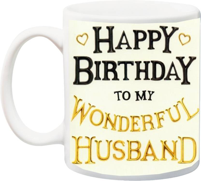 MEYOU Gift For Hubbyhappy Birthday To My Wonderful Husband Printed Ceramic Mug 325 Ml