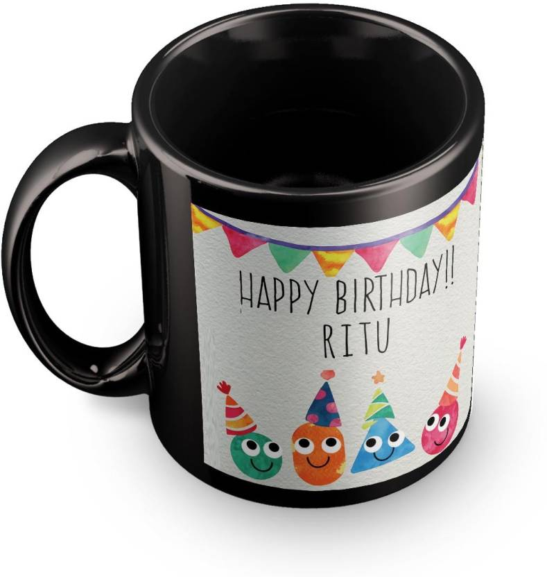 Posterchacha Ritu Personalised Custom Name Happy Birthday Gift Tea And Coffee For Use Ceramic Mug