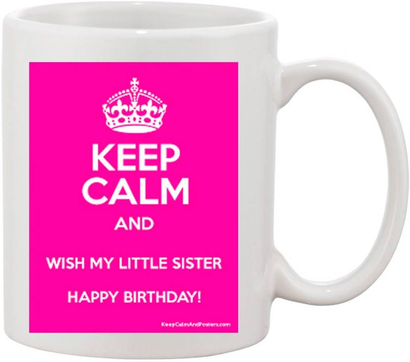 Elligifts Happy Birthday My Little Sister S3 Ceramic Mug Price In