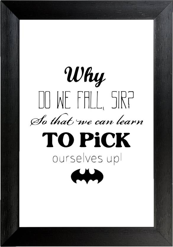 Why Do we fall Sir , by Batman Wall Frame Poster Quotes & Motivation ...