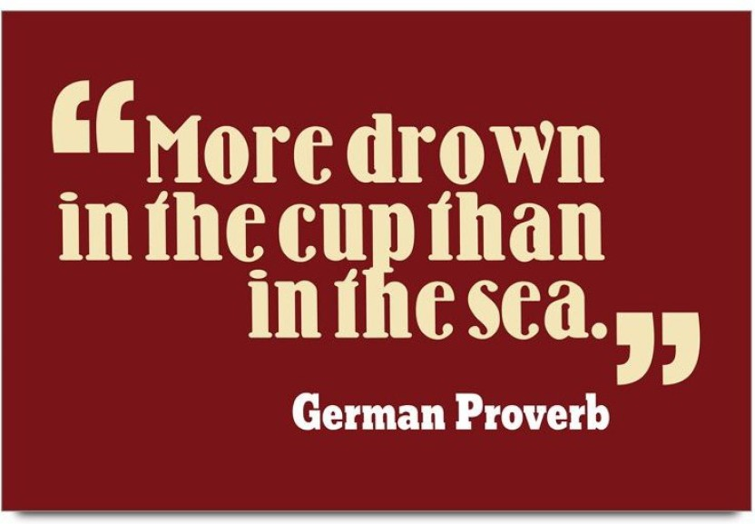 imerch drown in the cup quotes by german proverb photographic