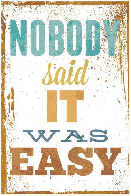 Eurekadesigns Poster Nobody Said It Was Easy Paper Print Quotes