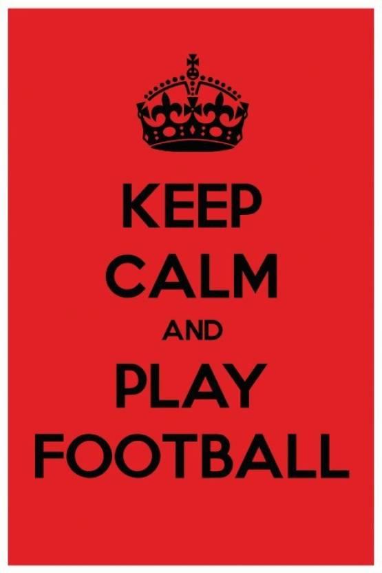 Artmagik Keep Calm And Play Football Fine Art Print Quotes