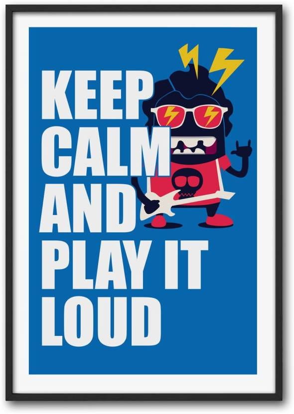 Eurekadesigns Poster Keep Calm And Play It Loud Paper Print Humor