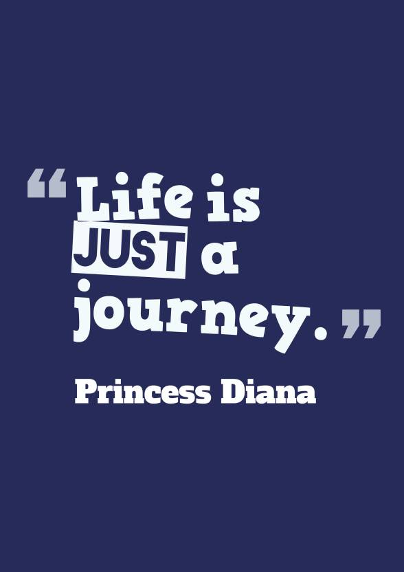 Princess Diana Life Is A Journey Quote Paper Print Quotes
