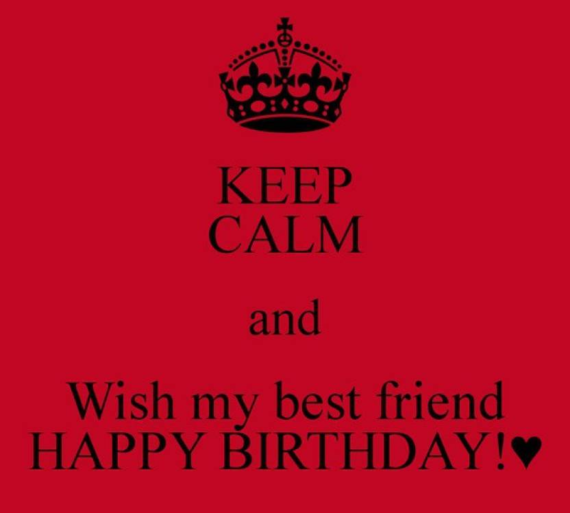 KEEP CALM AND WISH MY BEST FRIEND HAPPY BIRTHDAY HD POSTER WALLPAPER ON FINE ART PAPER