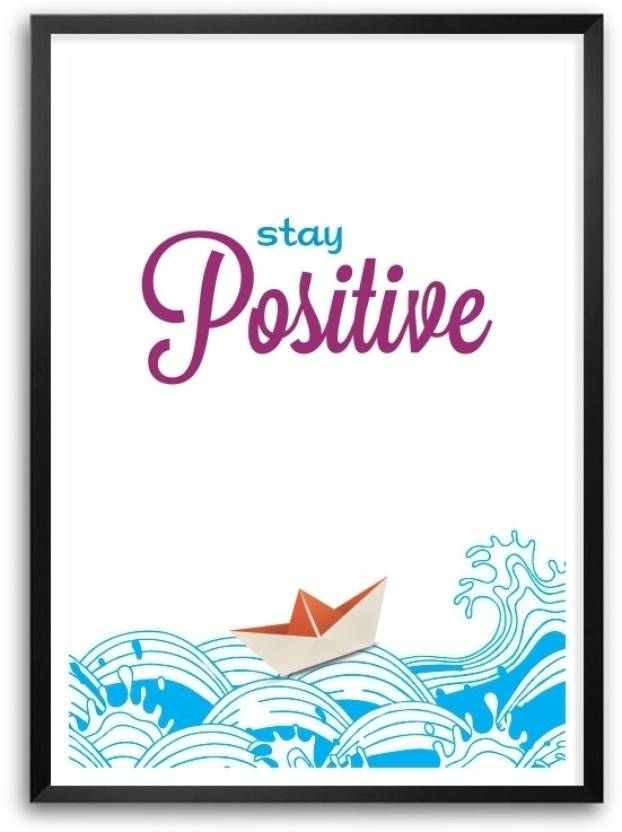 Stay Positive Inspirational Life Quote Framed Poster Paper Print Cool Posters With Quotes On Life