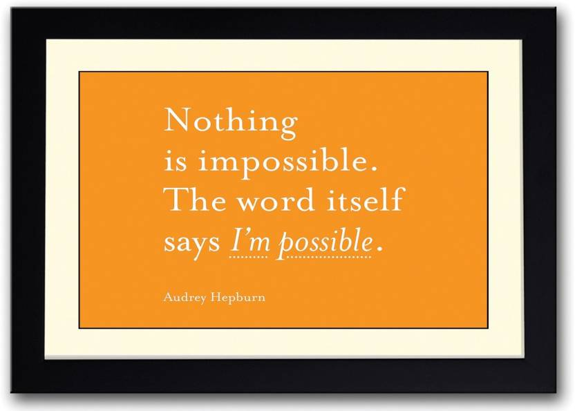 Audrey Hepburn Nothing Is Impossible Quote Fine Art Print Quotes