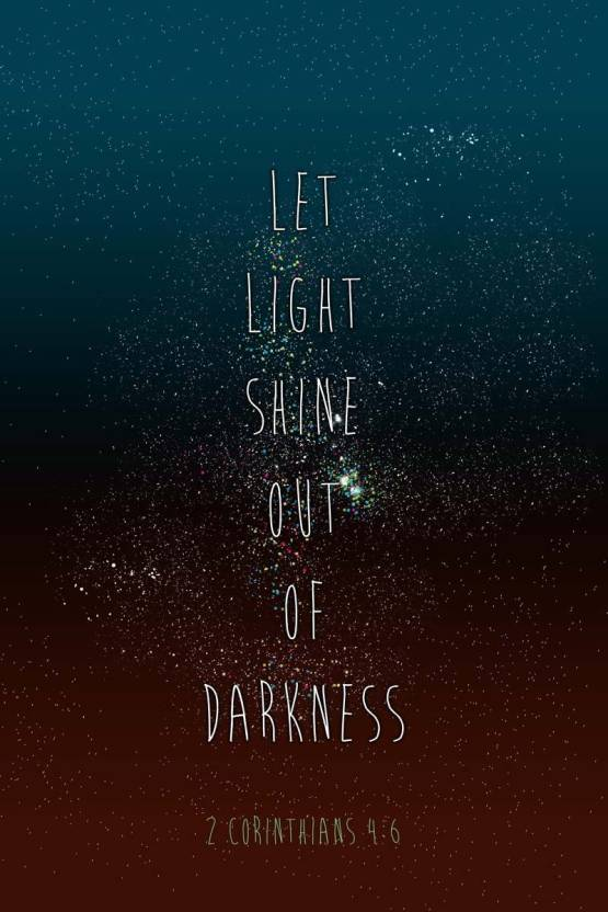 Let Light Shine Out Of Darkness Photographic Paper Quotes