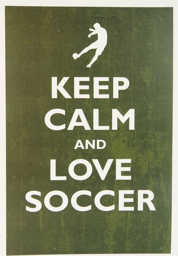 Keep Calm And Love Soccer Paper Print Sports Posters In India
