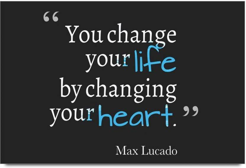 IMerch Change Your Life By Quotes By Max Lucado 60D Poster Quotes Extraordinary Posters With Quotes On Life