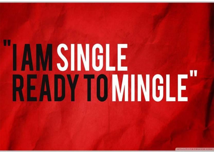 Eurekadesigns I Am Single Ready To Mingle Poster Paper Print