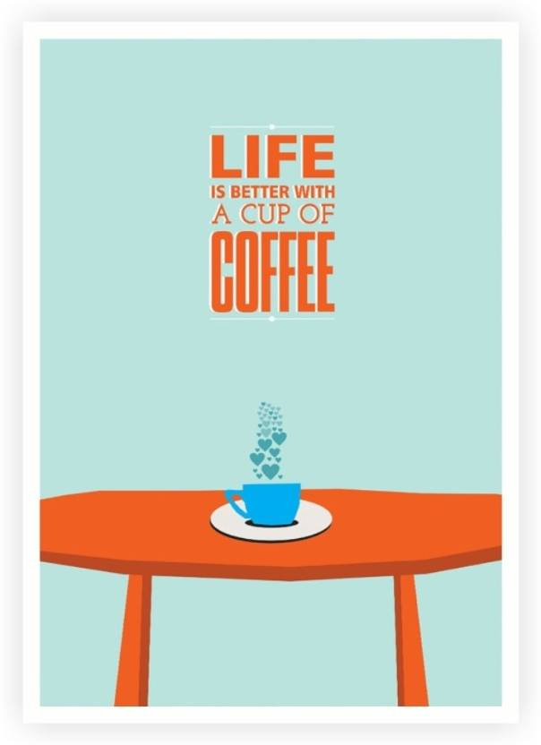 life is better with coffee print typography poster design for coffee