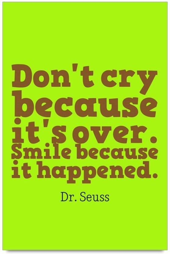 Imerch Cry Because Its Over Quotes By Dr Seuss Photographic Paper